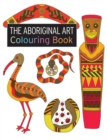Image for The Aboriginal Art Colouring Book