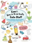 Image for Kawaii  : how to draw really cute stuff