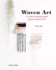 Image for Woven art  : 15 modern weaving projects for you and your home