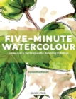 Image for Five-minute watercolour  : super-quick techniques for amazing paintings