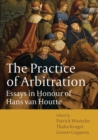 Image for The practice of arbitration: essays in honour of Hans van Houtte