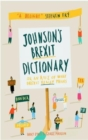 Image for Johnson's brexit dictionary, or, An A to Z of what brexit really means