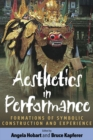Image for Aesthetics in performance: formations of symbolic construction and experience