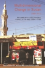 Image for Multidimensional change in the Republic of Sudan (1989-2011): reshaping livelihoods, conflicts, and identities