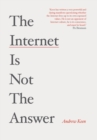 Image for The internet is not the answer