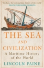 Image for The sea and civilization  : a maritime history of the world