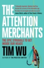 Image for The attention merchants  : the epic struggle to get inside our heads