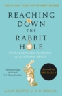 Image for Reaching down the rabbit hole  : extraordinary journeys into the human brain