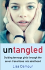 Image for Untangled  : guiding teenage girls through the seven transitions into adulthood