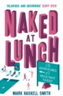 Image for Naked at lunch  : the adventures of a reluctant nudist