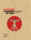 Image for 30-second Leonardo Da Vinci  : his 50 greatest ideas and inventions, each explained in half a minute