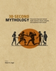 Image for 30-second mythology  : the 50 most important Greek and Roman myths, monsters, heroes and gods, each explained in half a minute