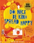Image for Do nice, be kind, spread happy  : acts of kindness for kids