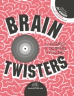 Image for Brain twisters  : the science of thinking and feeling