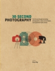 Image for 30-Second Photography: The 50 most thought-provoking photographers, styles and techniques, each explained in half a minute
