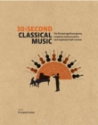 Image for 30-second classical music  : the 50 most significant genres, composers and innovations, each explained in half a minute
