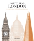 Image for How to read London  : a crash course in London architecture