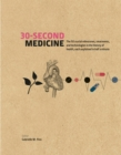 Image for 30-second medicine  : the 50 crucial milestones, treatments and technologies in the history of health, each explained in half a minute
