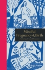Image for Mindful pregnancy & birth  : nurturing love and awareness