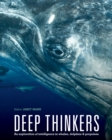 Image for Deep thinkers  : an exploration of intelligence in whales, dolphins, and porpoises