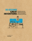 Image for 30-second great inventions  : 50 light-bulb moments that changed the world, from the compass to the smartphone, each explained in half a minute