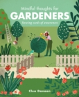 Image for Mindful thoughts for gardeners  : sowing seeds of awareness