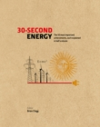 Image for 30-second energy  : the 50 most fundamental concepts, each explained in half a minute