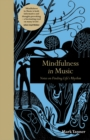 Image for Mindfulness in music  : notes on finding life's rhythm