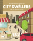 Image for Mindful thoughts for city dwellers  : the joy of urban living