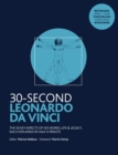 Image for 30-second Leonardo Da Vinci  : the 50 key aspects of his works, life & legacy, each explained in half a minute