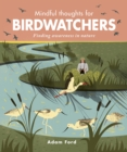 Image for Mindful thoughts for birdwatchers  : finding awareness in nature