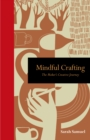 Image for Mindful crafting  : the maker's creative journey