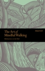 Image for The art of mindful walking  : meditations on the path