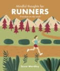 Image for Mindful thoughts for runners  : freedom on the trail
