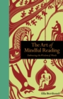Image for The art of mindful reading  : embracing the wisdom of words
