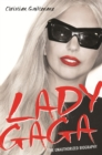 Image for Lady Gaga  : the unauthorized biography
