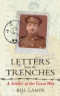 Image for Letters from the trenches  : a soldier of the Great War
