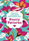 Image for Pretty Patterns : Creative Colouring for Grown-Ups