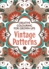Image for Vintage Patterns : Creative Colouring for Grown-Ups