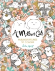 Image for A Million Cats : Fabulous Felines to Colour