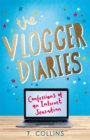 Image for The vlogger diaries  : confessions of an internet sensation