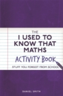 Image for The I used to know that maths activity book