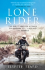 Image for Lone rider  : the first British woman to motorcycle around the world