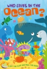 Image for Who lives in the ocean?  : a lift-the-flap and pull-tab book