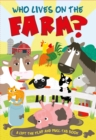 Image for Who lives on the farm?  : a lift-the-flap and pull-tab book
