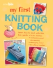 Image for My first knitting book  : 35 easy and fun knitting projects for children aged 7 years +