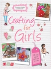 Image for Crafting for girls  : 35 easy projects you'll love to make