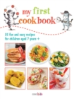 Image for My First Cook Book : 35 Fun and Easy Recipes for Children Aged 7 Years+