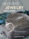Image for Upcycled jewelry, bags, belts, and more  : 35 beautiful projects made from recycled materials