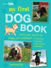 Image for My first dog book  : 35 fun activities to do with your dog, for children aged 7 years +